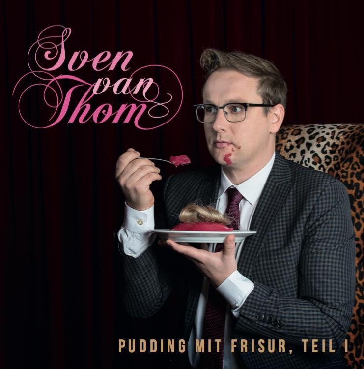 Sven van Thom - Pudding mit Frisur, Teil 1