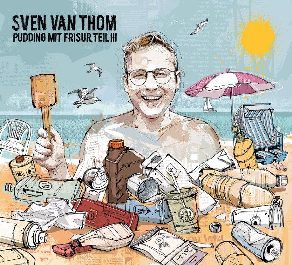 Sven van Thom - Pudding mit Frisur, Teil III